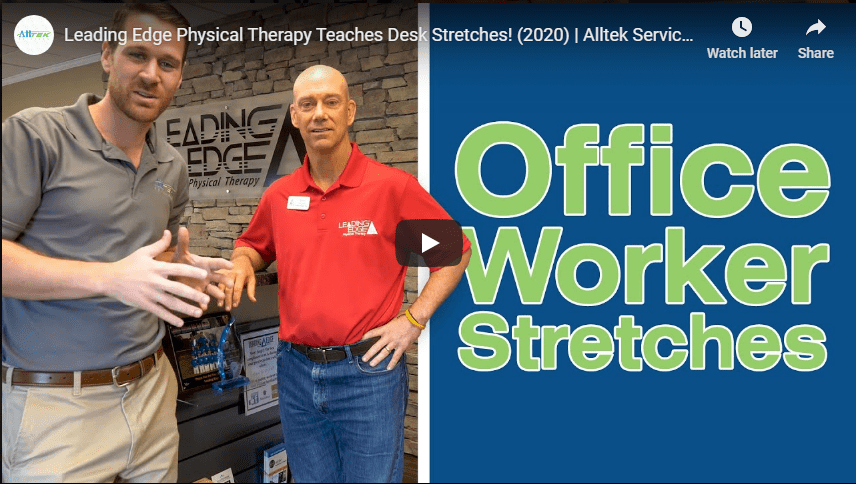 Alltek partners up with Leading Edge Physical Therapy to talk about stretches for office workers in this video.