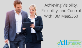 Achieving Visibility, Flexibility, and Control With IBM MaaS360