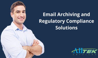 Email Archiving and Regulatory Compliance Solutions