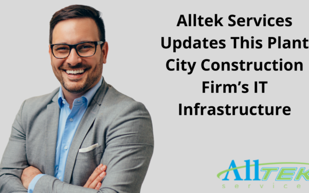 Alltek Services Updates This Plant City Construction Firm's IT Infrastructure